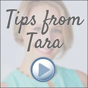 Tips from Tara